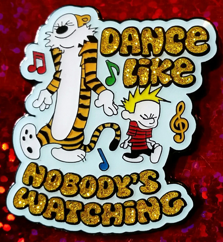 Dance Like Nobody's Watching Calvin and Hobbes Pin